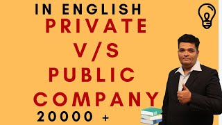 PUBLIC V/S PRIVATE COMPANY.