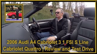 Review and Virtual Video Test Drive In Our 2006 Audi A4 Cabriolet 3 1 FSI S Line Cabriolet Quattro