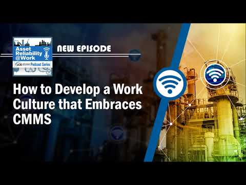 How to Develop a Work Culture that Embraces CMMS