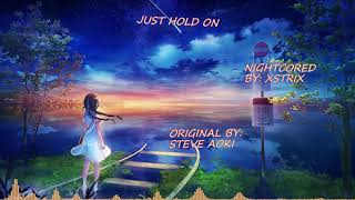 Steve Aoki - Just Hold On - Nightcore