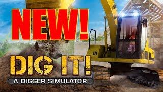 Dig It! A Digger Simulator - NEW!