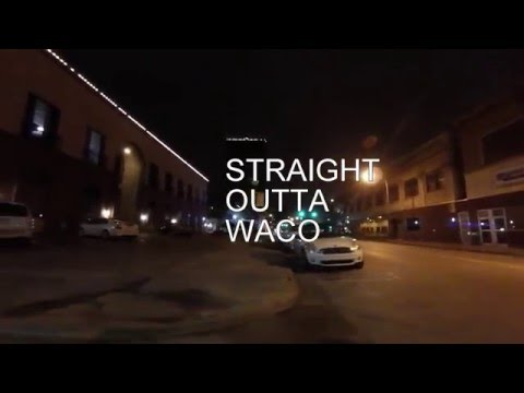 Straight Outta Waco