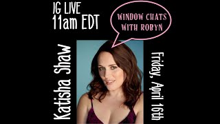 WINDOW CHATS WITH ROBYN: Katisha Shaw