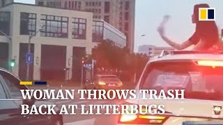 Woman in China throws trash back at litterbugs
