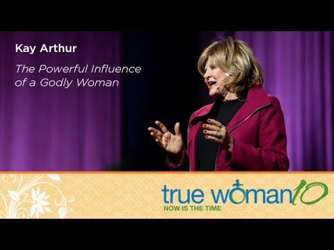 True Woman '10 Fort Worth: The Powerful Influence Of A Godly Woman —  Kay Arthur