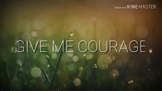 Give me courage instrumental JW