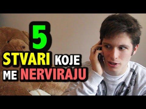 5 Stvari Koje Me Nerviraju!!!