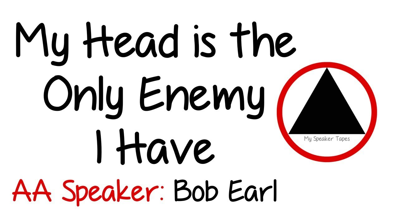 My Head is the Only Enemy I Have  AA Speaker Bob Earl