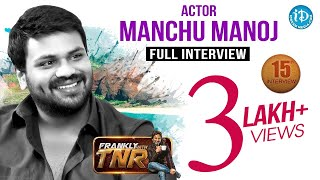 Manchu Manoj Exclusive Interview - Frankly With TNR # 15 || Talking Movies With iDream # 119