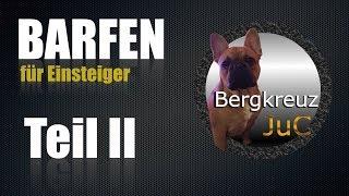 BARFEN / BARF - biologisch artgerechtes rohes Futter für den Hund Teil 2 #Barf