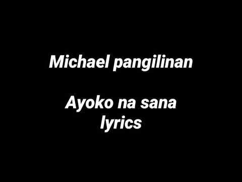 Michael Pangilinan Ayoko Na Sana Lyrics