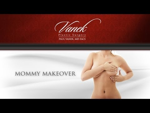 Mommy Makeover - Dr  Paul Vanel and Mentor Plastic Surgery