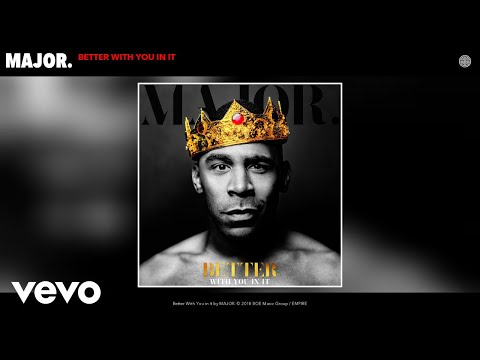 MAJOR. - Better With You in It (Audio)