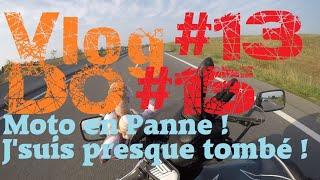 [ Vlog n°13 et DO n°15 ] - New's de la moto. J'suis presque tombé !
