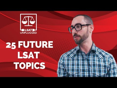 25 Future LSAT Topics: Video For LSAC With My Suggestions
