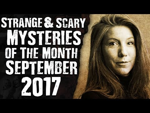Strange & Scary Mysteries of The Month September 2017