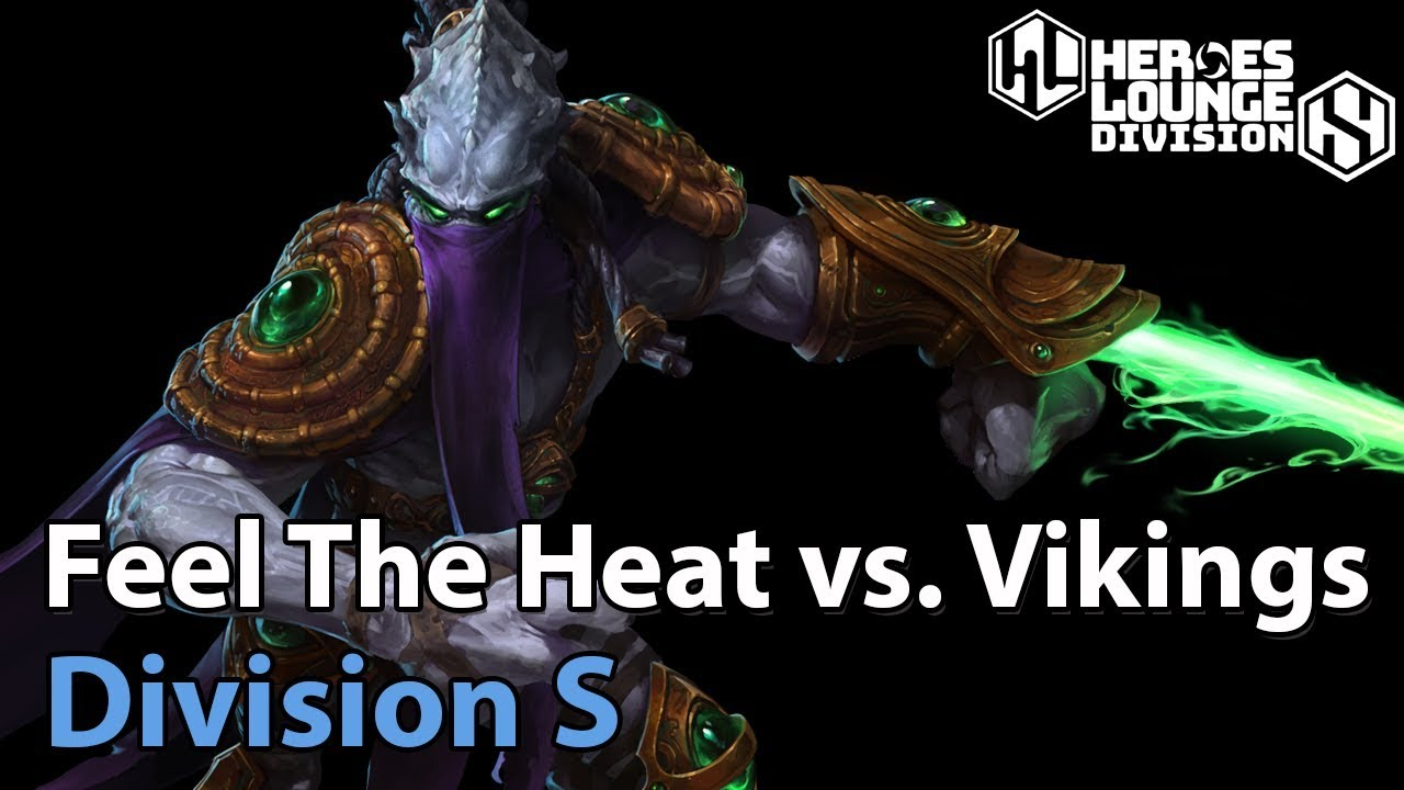 ► The Vikings vs. Feel The Heat - Division S - Heroes of the Storm Pro Play