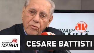 Caso de Cesare Battisti está em debate e vamos ver qual a decisão do Supremo | Joseval Peixoto