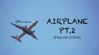 [English Cover] BTS(방탄소년단) - Airplane Pt.2 by Shimmeringrain Mp3