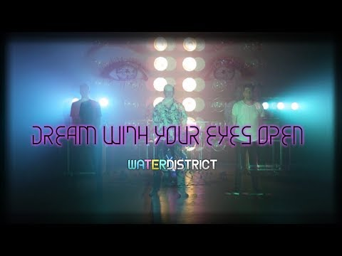 Water District - Dream With Your Eyes Open (Official Video)
