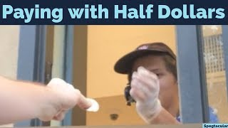 Paying with Half Dollars!