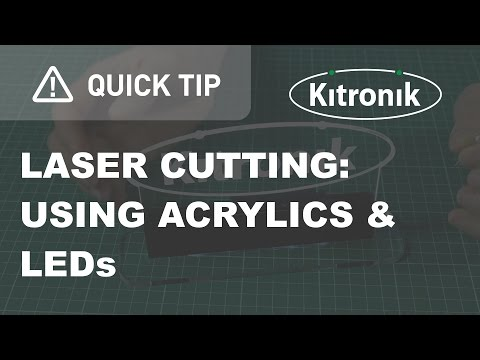 Laser Cutting - Making edge lit signs with LEDs & Acrylic - Kitronik Quick Tip