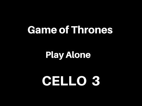 Play Alone - Game of Thrones - Cello 3