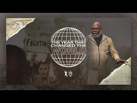 The Year That Changed The World - Bishop T.D. Jakes
