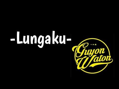 Lungaku(Lirik) - GuyonWaton