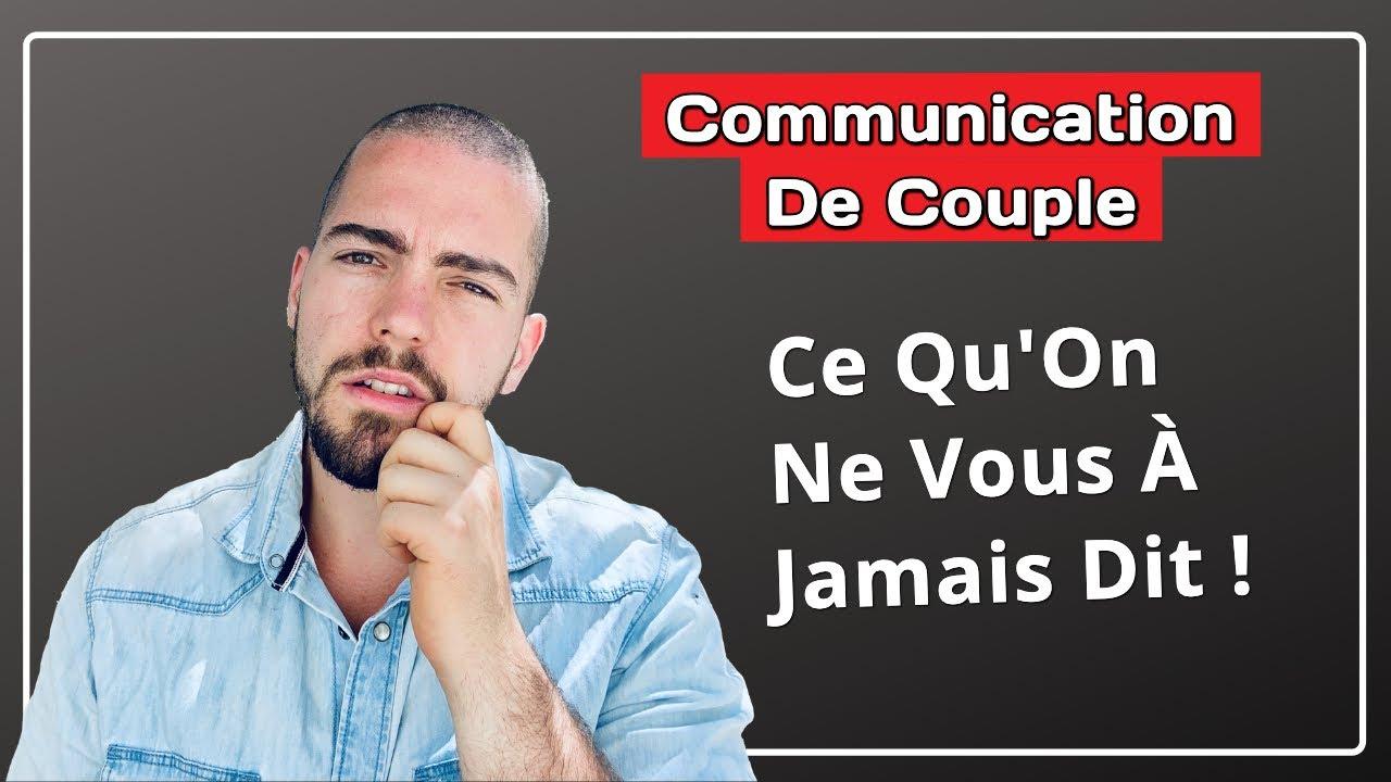 La Communication de couple: Ce Qu'On Ne Vous À Jamais Dit Sur La ...