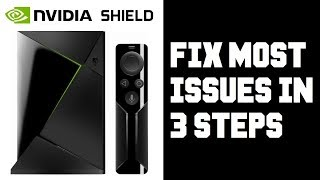 How To Fix Most Nvidia Shield TV Issues in Just 3 Steps - How To Fix Nvidia Shield TV