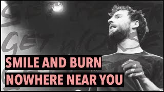 Smile And Burn - Nowhere Near You [OFFICIAL VIDEO]