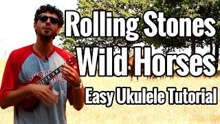 Wild Horses - Ukulele Tutorial - Rolling Stones - Easy Uke Lesson