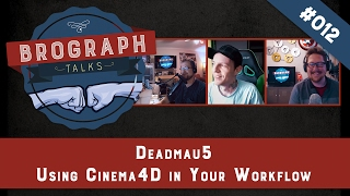 Brograph Talk 012 - Deadmau5 - Using Cinema4D in Your Workflow