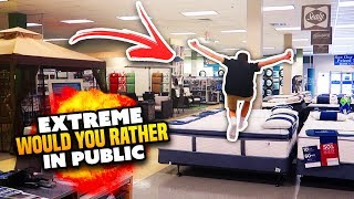 EXTREME WOULD YOU RATHER IN PUBLIC!!