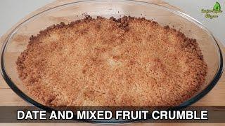 Date And Mixed Fruit Crumble | Ramzan Special | Sanjeev Kapoor Khazana
