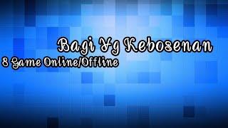 #gameoffline #gameonline #gameandroid       8 Game Offline/Online