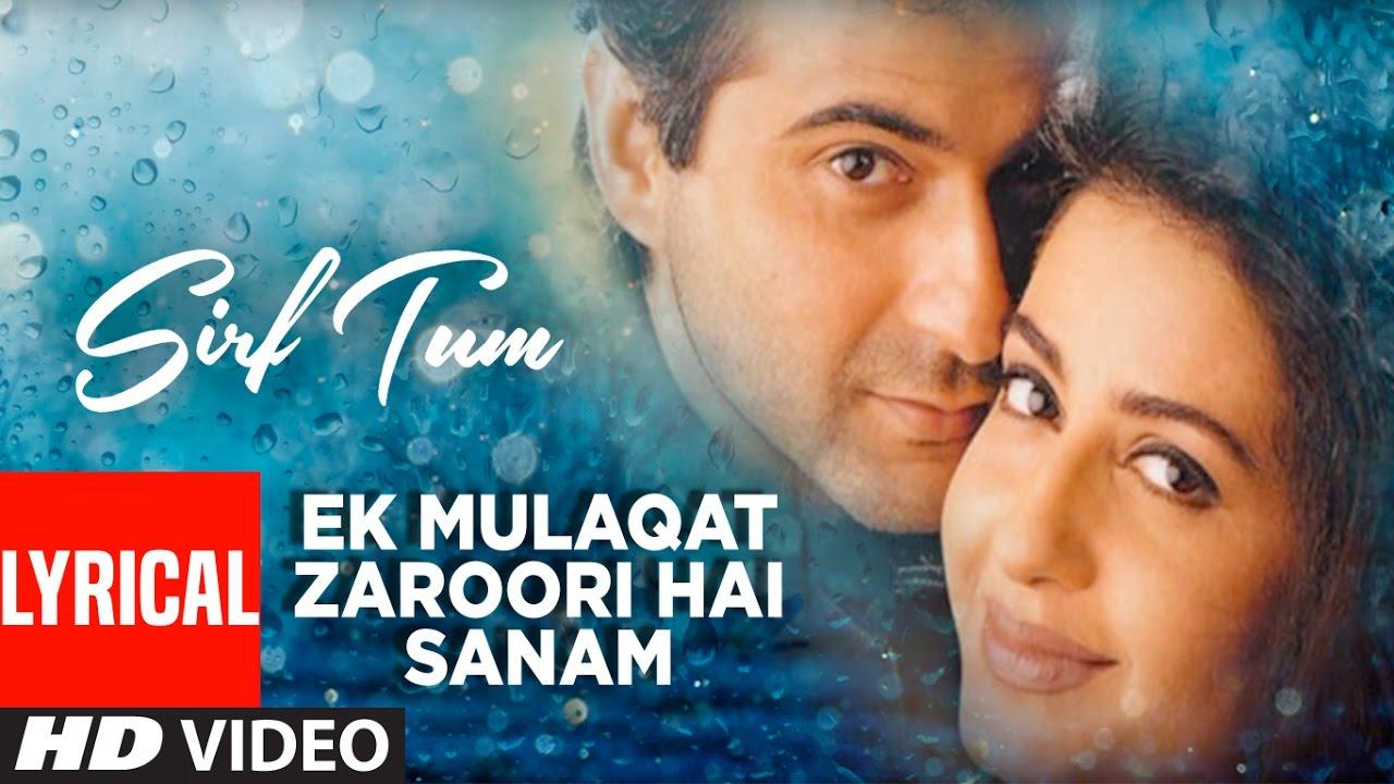 Ek Mulaqat Zaroori Hai Sanam Lyrical Video Sirf Tum Sanjay