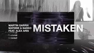 Martin Garrix, Matisse & Sadko feat. Alex Aris - Mistaken (Club Mix)