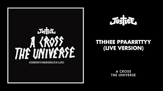 Justice - TTHHEE PPAARRTTYY (Live Version)