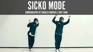 Travis Scott ft. Drake Sicko Mode Choreography by Charles Nguyen & Tony Tran