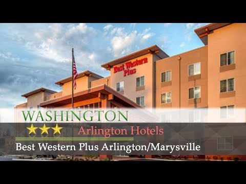 Best Western Plus Arlington/Marysville - Arlington Hotels, Washington
