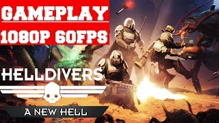 HELLDIVERS A New Hell Edition Gameplay (PC)