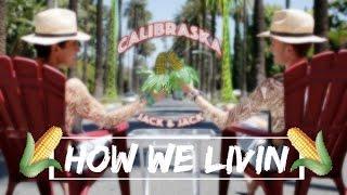 How We Livin (Calibraska EP)- Jack and Jack