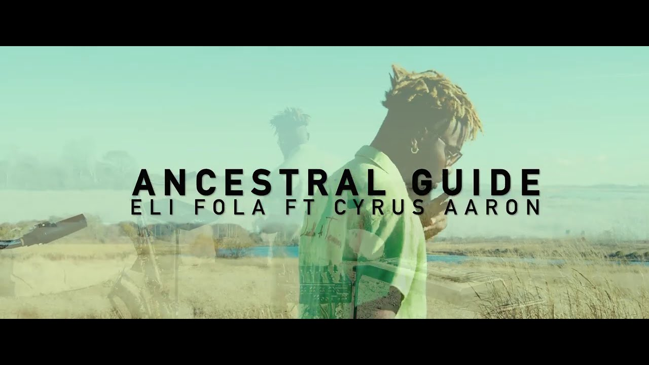 Eli Fola Feat. Cyrus Aaron - Ancestral Guide (Performance Video)