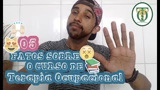 5 FATOS SOBRE O CURSO DE TERAPIA OCUPACIONAL