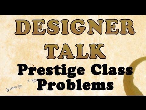 Designer Talk: Prestige Class Problems
