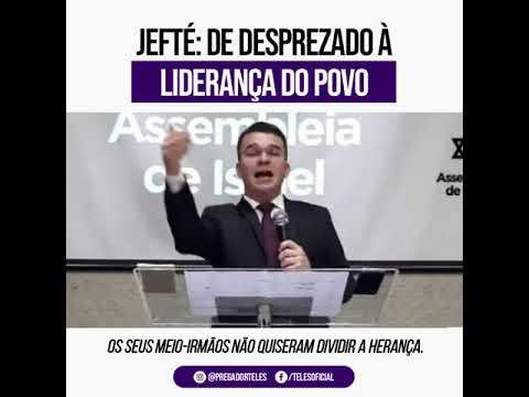 Jefté: de desprezado à liderança do povo | Teles Júnior