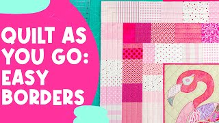 How to Quilt As You Go: Easy Borders by Monica Poole