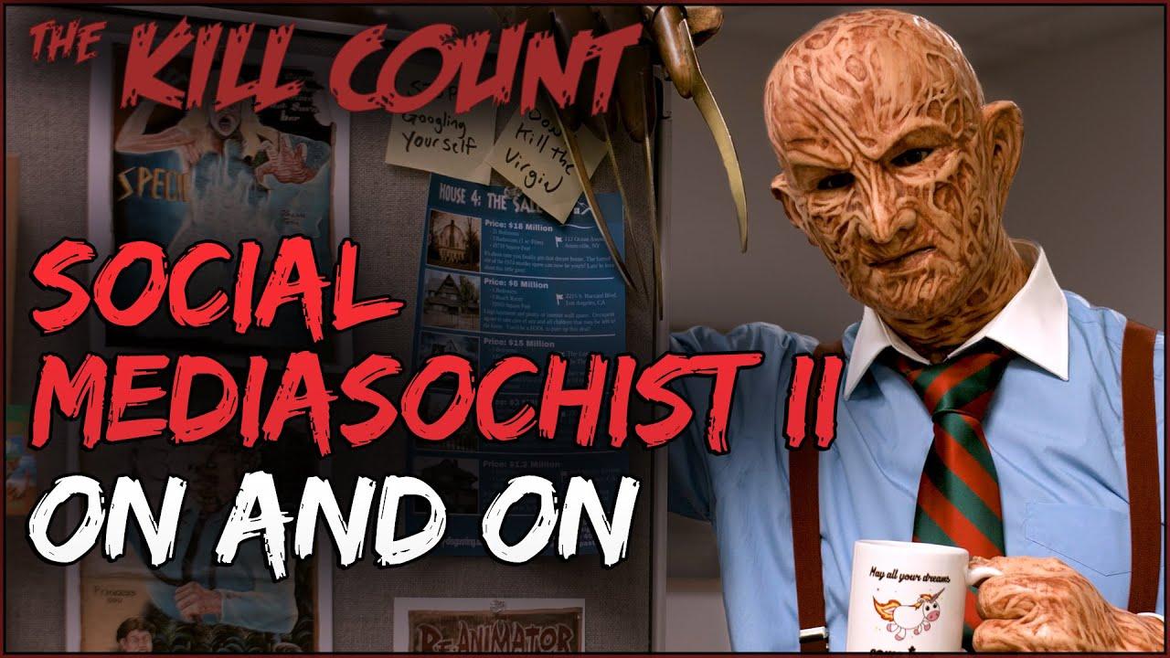 Social Mediasochist II (2019) KILL COUNT